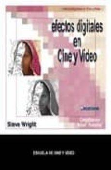 efectos digitales en cine y video-steve wright-9788493284442