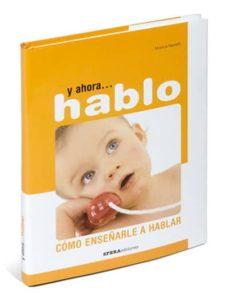 Descarga gratuita de libros reales Y AHORA, HABLO: COMO ENSEÑARLE A HABLAR en español CHM 9788493382742 de MONICA NANETTI