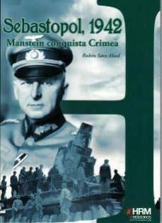 sebastopol, 1942: manstein conquista crimea-ruben saez abad-9788494109942