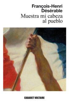 Libro de electrónica en pdf descarga gratuita MUESTRA MI CABEZA AL PUEBLO en español RTF 9788494443442
