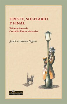 Descargar libro de amazon a ipad TRISTE, SOLITARIO Y FINAL: TRIBULACIONES DE ORNELIO FLORES, DETECTIVE 9788494611742