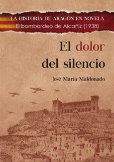 Descargar libro francés EL DOLOR DEL SILENCIO 9788494755842 de JOSE MARIA MALDONADO FB2 en español