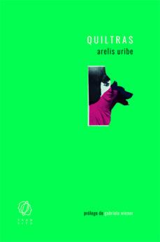 Libros electrónicos gratuitos para descargar en el rincón QUILTRAS 9788494909542 FB2 MOBI de ARELIS URIBE, GABRIELA WIENER