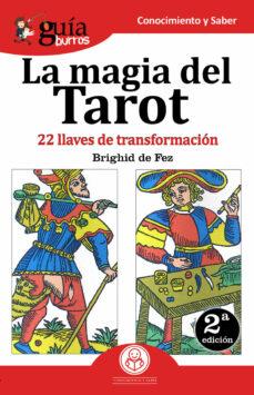 guíaburros la magia del tarot: 22 llaves de transformación-brighid de fez-9788494927942