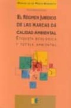 EL REGIMEN JURIDICO DE LAS MARCAS DE CALIDAD AMBIENTAL: ETIQUETA ECOLOGICA Y TUTELA AMBIENTAL - PILAR DOPAZO FRAGUIO | Adahalicante.org