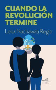 cuando la revolucion termine-leila nachawati rego-9788495157942