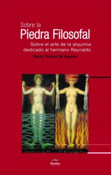 sobre la piedra filosofal; sobre el arte de la alquimia-tomas de aquino-9788495311542