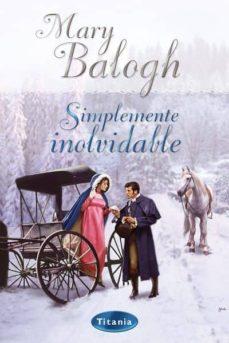 Libros de descarga gratuita. SIMPLEMENTE INOLVIDABLE en español de MARY BALOGH 9788495752642