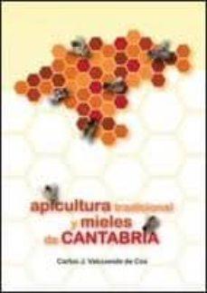 apicultura tradicional y mieles de cantabria-carlos j. valcuende de cos-9788496042742