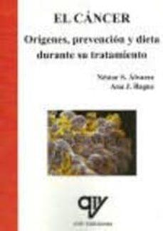 Libro de descargas de audios gratis. EL CANCER. ORIGENES, PREVENCION Y DIETA DURANTE SU TRATAMIENTO 9788496709942 de NESTOR S. ALVAREZ, ANA J. BAGUE
