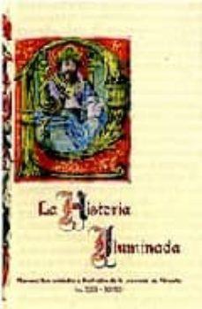 Trailab.it La Historia Iluminada: Manuscritos Miniados E Ilustraciones De La Provincia De Albacete Siglos Xiii-xviii Image