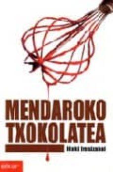 Descarga los libros más vendidos de forma gratuita. MENDAROKO TXOKOLATEA 9788497832342 de IÑAKI IRASIZABAL en español