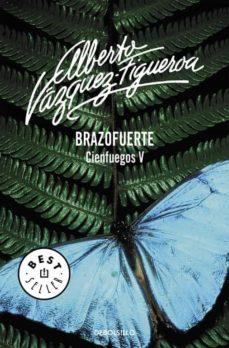 Descarga gratuita de libros de la vida de pi. BRAZOFUERTE (VOL. V): CIENFUEGOS de ALBERTO VAZQUEZ-FIGUEROA 9788497931342 en español MOBI CHM