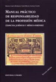 Rapidshare descargas gratuitas de libros MANUAL PRACTICO DE RESPONSABILIDAD DE LA PROFESION MEDICA (ASPECT OS JURIDICOS Y MEDICO-FORENSES) (3ª ED.) 9788498367942 ePub iBook de MANUEL GARCIA BLAZQUEZ (Literatura española)