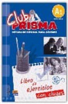 Descargar CLUB PRISMA A1 - EJERCICIOS METODO DE ESPAÃ'OL JOVEN gratis pdf - leer online