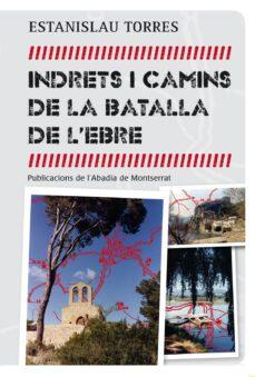 indrets i camins de la batalla de l ebre-estanislau torres mestres-9788498836042