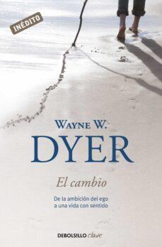 el cambio: de la ambicion del ego a una vida con sentido-wayne w. dyer-9788499088242