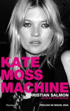 kate moss machine-christian salmon-9788499420042