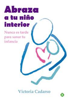 abraza a tu niño interior-victoria cadarso-9788499707242