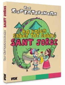 els supertafaners ho volen saber tot sobre sant jordi-9788499743042