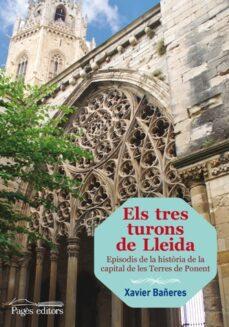 Els Tres Turons De Lleida Xavier Bañeres Trillo Comprar Libro 9788499755342