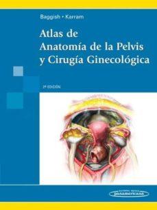 Curiouscongress.es Atlas De Anatomia De La Pelvis Y Cirugia. Ginecologica (2ª Ed) Image