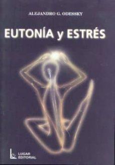 Descargar libros gratis archivo pdf EUTONIA Y ESTRES 9789508921642 de ALEJANDRO GABRIEL ODESSKY PDB iBook (Literatura española)
