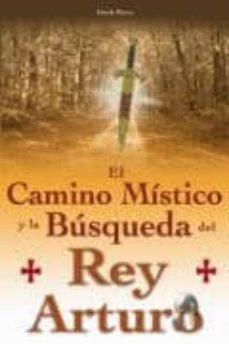 Cdaea.es El Camino Mistico Y La Busqueda Del Rey Arturo Image