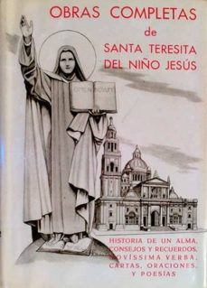 OBRAS COMPLETAS DE SANTA TERESITA DEL NIÑO JESÚS - VVAA   Adahalicante.org