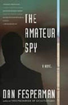 Descarga de archivos de libro electrónico  AMATEUR SPY de DAN FESPERMAN en español