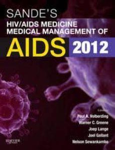 Ebooks gratis descargar gratis pdf SANDE S HIV/AIDS MEDICINE, MEDICAL MANAGEMENT OF AIDS 2012 (2ND E D.) 9781455706952 CHM PDB