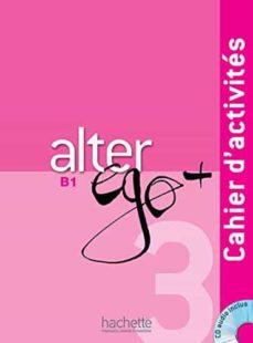Descárgalo gratis ALTER EGO PLUS 3 (B1) EJERCICIOS + CD