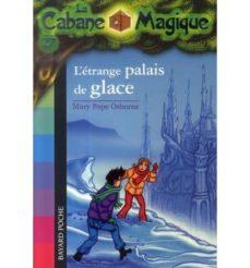 la cabane magique volume 27: l étrange palais de glace-mary pope osborne-9782747021852