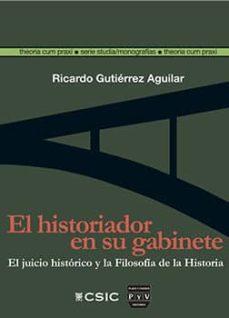 el historiador en su gabinete (ebook)-ricardo gutiérrez aguilar-9788400097752