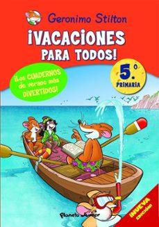 Permacultivo.es Geronimo Stilton: ¡Vacaciones Para Todos! (5º Primaria) Image