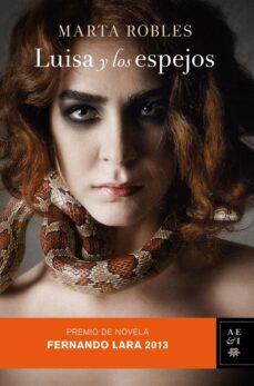 luisa y los espejos (premio fernando lara de novela 2013)-marta robles-9788408114352