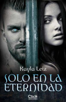 solo en la eternidad (ebook)-kayla leiz-9788408155652