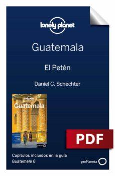 guatemala 6. el petén (ebook)-lucas vidgen-daniel c. schechter-9788408186052