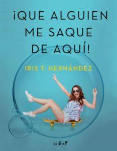 que alguien me saque de aquí (ebook)-iris t. hernandez-9788408201052