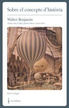 Ebook para ias descarga gratuita pdf SOBRE EL CONCEPTE D HISTORIA de WALTER BENJAMIN