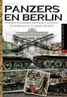 Permacultivo.es Panzers En Berlin. Unidades Acorazadas Alemanas Y Soviéticas Comb Aten Por La Capital Del Reich Image