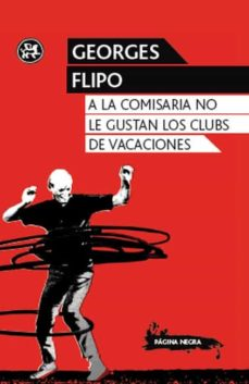 Las mejores descargas gratuitas de libros de kindle A LA COMISARIA NO LE GUSTAN LOS CLUBS DE VACACIONES