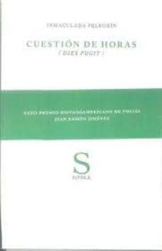 Descargas gratuitas para bookworm CUESTION DE HORAS (DIES FUGIT) (Literatura española) 9788415422952