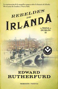 Libros en línea para leer y descargar gratis LA SAGA DE DUBLIN II: REBELDES DE IRLANDA iBook CHM MOBI de EDWARD RUTHERFURD