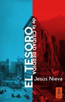 Descargar kindle books en pdf EL TESORO DE LA CIUDAD PERDIDA 9788416023752 in Spanish de JESUS NIEVA DJVU