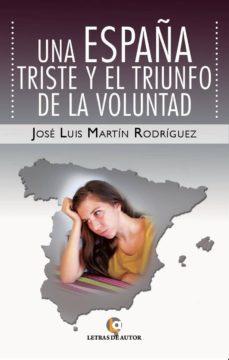 una españa triste y el triunfo de la voluntad (ebook)-josé luis martín rodríguez-9788416181452