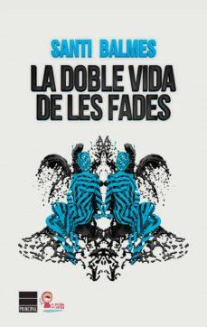 Libros descargar itunes gratis. LA DOBLE VIDA DE LES FADES 9788416223152  de SANTI BALMES (Spanish Edition)
