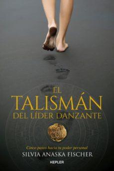 el talismán del líder danzante-silvia anaska fischer-9788416344352