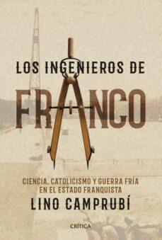 Carreracentenariometro.es Los Ingenieros De Franco: Ciencia, Catolicismo Y Guerra Fria En El Estado Franquista Image