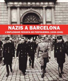 Mrnice.mx Nazis A Barcelona: L Esplendor Feixista De Postguerra (1939-1945) Image